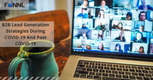 B2B Lead Generation Strategies During COVID-19 And Post COVID-19