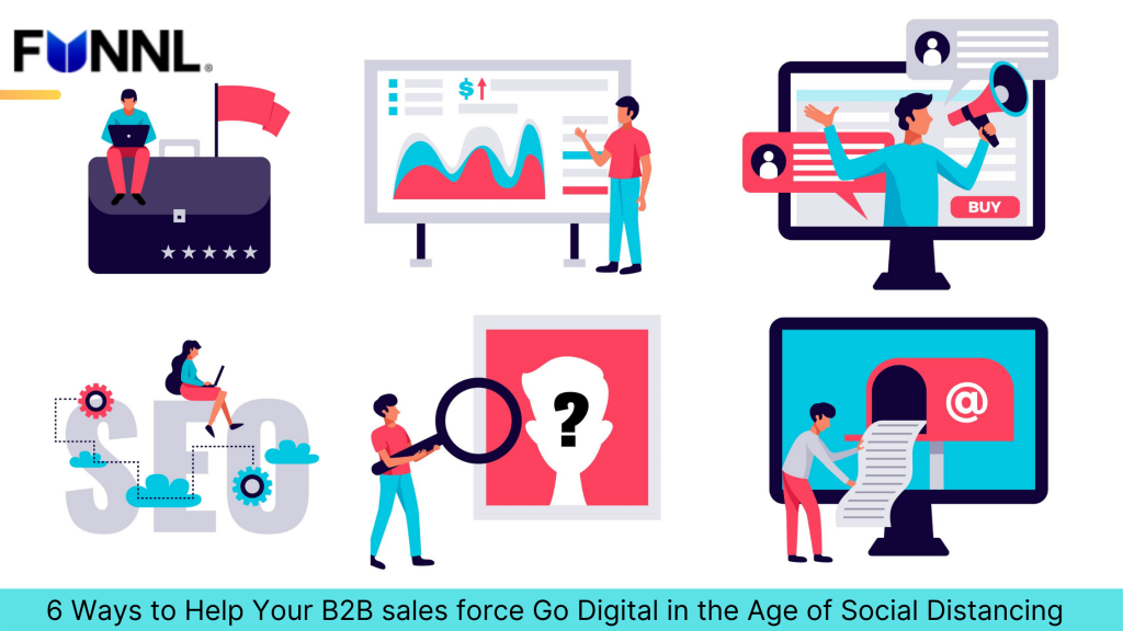 6 Ways to Help Your B2B sales force Go Digital in the Age of Social Distancing