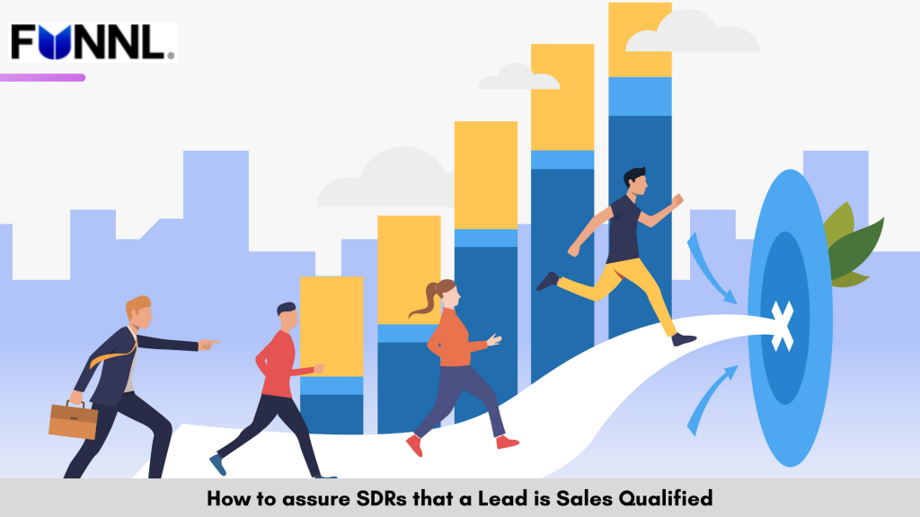 How to assure SDRs that a Lead is Sales Qualified?