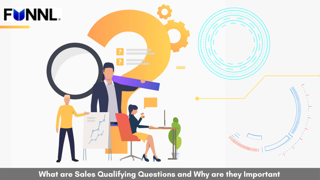 What are Sales Qualifying Questions and Why are they Important?