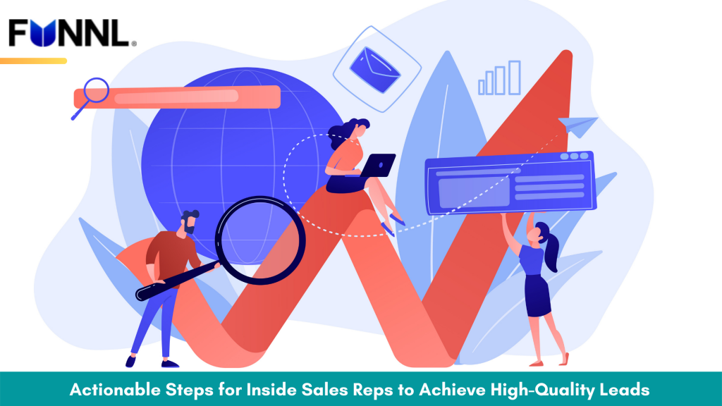 Actionable Steps for Inside Sales Reps to Achieve High-Quality Leads