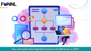 How will Inside Sales Digitally Transform the B2B Sector in 2021?