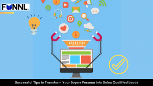 Successful Tips to Transform Your Buyers Persona into Sales Qualified Leads