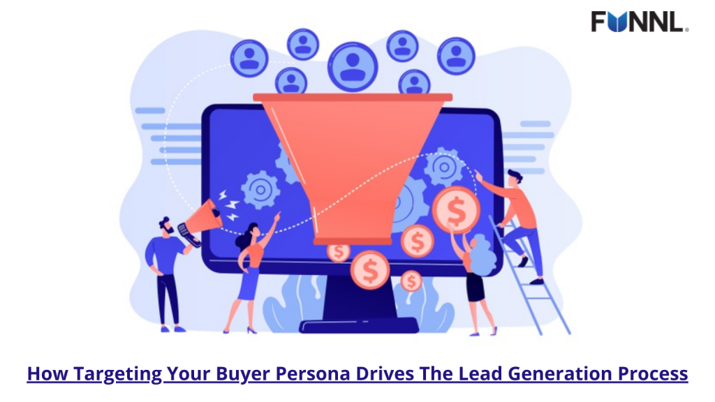 How Targeting Your Buyer Persona Drives the Lead Generation Process