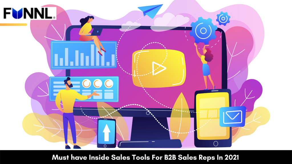 Must have Inside Sales Tools For B2B Sales Reps In 2021