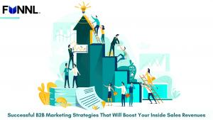 Successful B2B Marketing Strategies That Will Boost Your Inside Sales Revenues