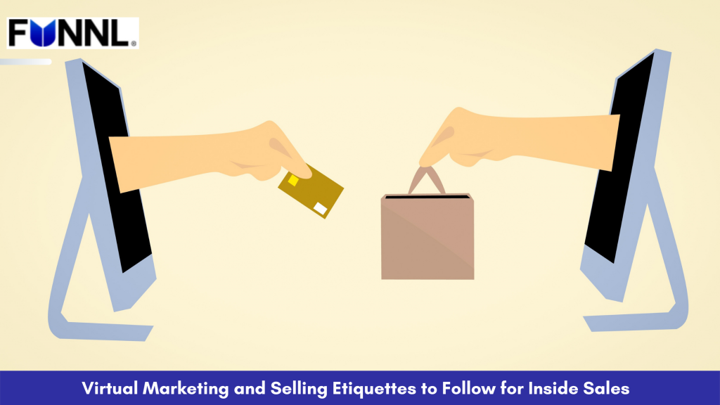 Virtual Marketing and Selling Etiquettes to Follow for Inside Sales