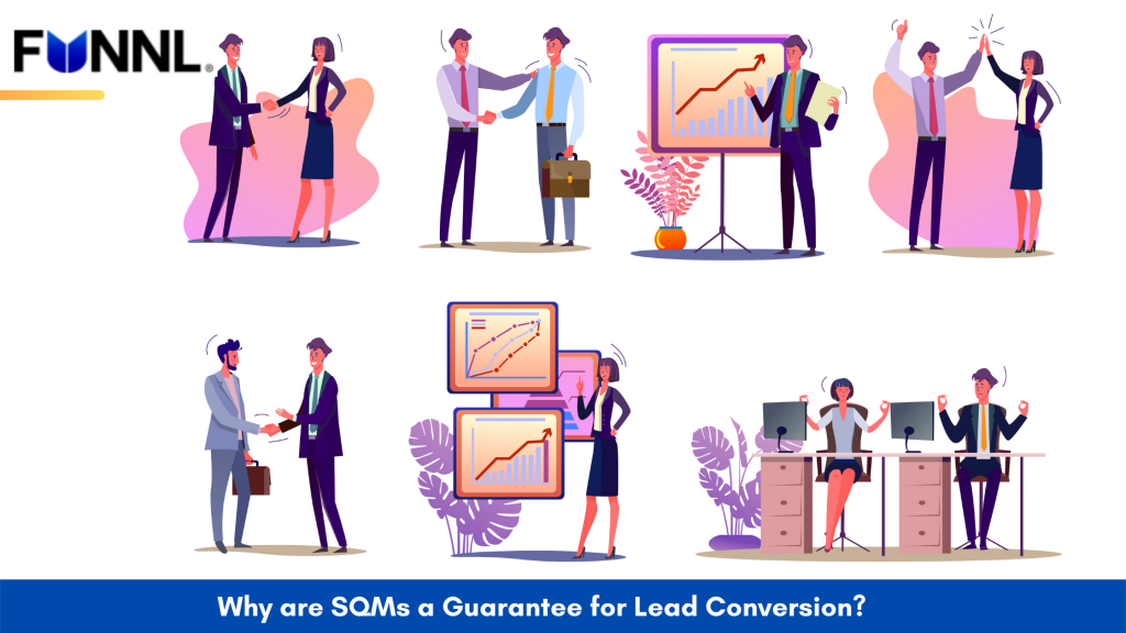 Why are SQMs a Guarantee for Lead Conversion?