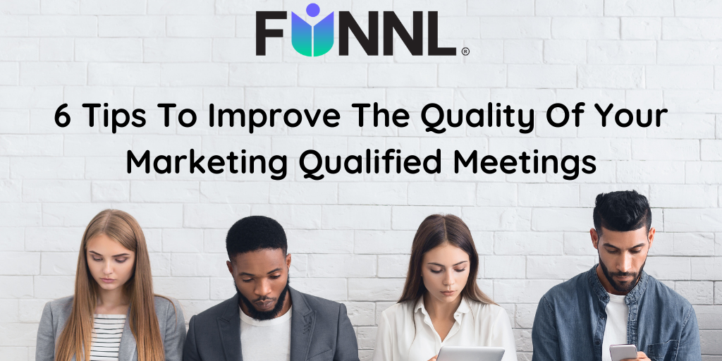 [Banner[ 6 Tips To Improve The Quality Of Your Marketing Qualified Meetings