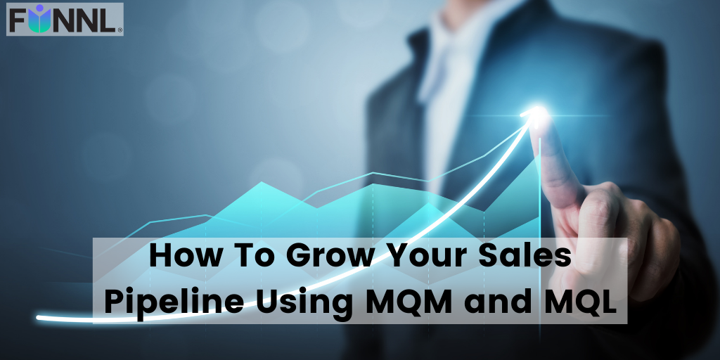 Banner image for How to grow your sales pipeline using mqm and mql