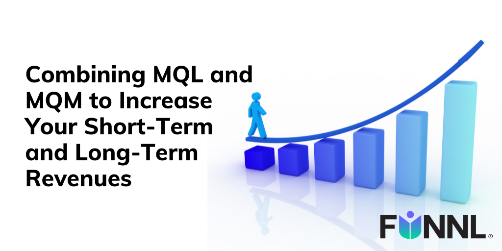 [Banner] Combining MQL and MQM to Increase Your Short-Term and Long-Term Revenues